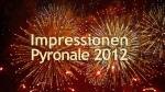 Impressionen Pyronale 2012